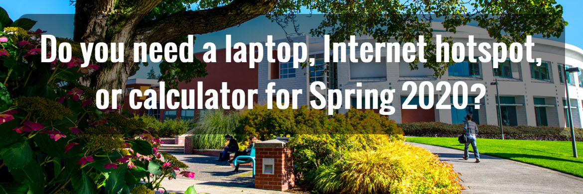 Text reads: Do you need a laptop, internet hotspot, or calculator for spring 2020?