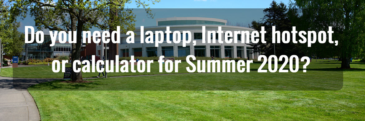 Text reads: Do you need a laptop, internet hotspot, or calculator for summer 2020?